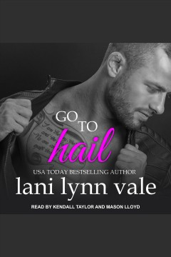Go to Hail [electronic resource].