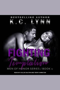 Fighting temptation [electronic resource] / K.C. Lynn.