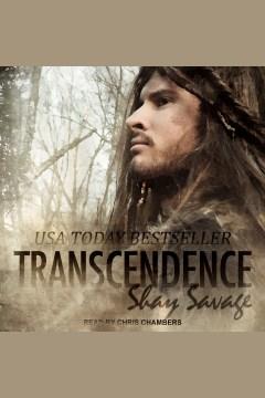 Transcendence [electronic resource] / Shay Savage.