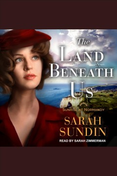 The land beneath us [electronic resource] / Sarah Sundin.