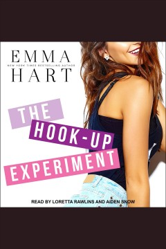 The hook-up experiment [electronic resource] / Emma Hart.