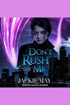 Don't rush me [electronic resource] / Jackie May.