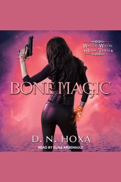 Bone magic [electronic resource] / D.N. Hoxa.