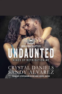 Undaunted [electronic resource] / Crystal Daniels and Sandy Alvarez.