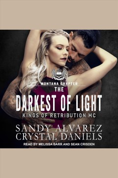 The darkest of light [electronic resource] / Crystal Daniels and Sandy Alvarez.