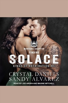 Finding solace [electronic resource] / Crystal Daniels and Sandy Alvarez.