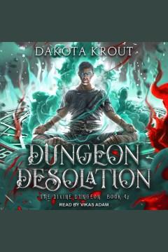 Dungeon desolation [electronic resource] / Dakota Krout.