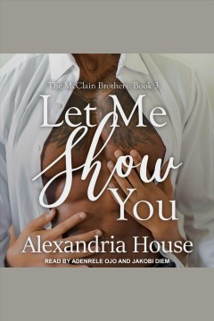 Let me show you [electronic resource] / Alexandria House.