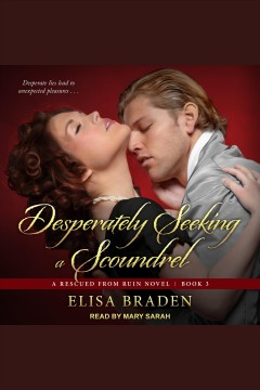 Desperately seeking a scoundrel [electronic resource] / Elisa Braden.