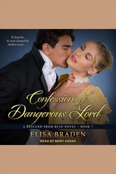 Confessions of a dangerous lord [electronic resource] / Elisa Braden.