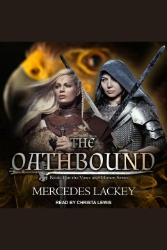 The oathbound [electronic resource] / Mercedes Lackey.