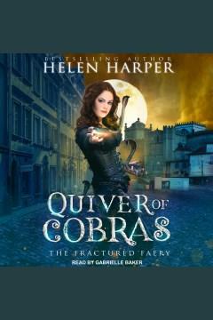 Quiver of cobras [electronic resource] / Helen Harper.