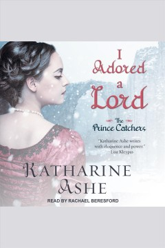 I adored a lord [electronic resource] / Katharine Ashe.