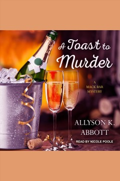 A Toast to murder [electronic resource] / Allyson L. Abbott.