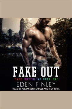 Fake out [electronic resource] / Eden Finley.