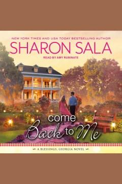 Come back to me [electronic resource] / Sharon Sala.