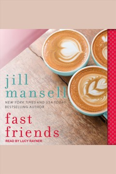 Fast friends [electronic resource] / Jill Mansell.