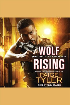 Wolf rising [electronic resource] / Paige Tyler.
