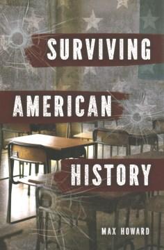 Surviving American History