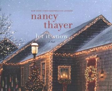 Let it snow : [a novel] / Nancy Thayer.