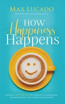 How Happiness Happens (CD)