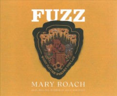 Fuzz : when nature breaks the law / Mary Roach.
