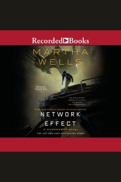 Network effect [electronic resource] / Martha Wells.