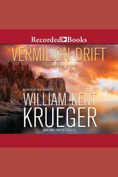 Vermilion Drift : a Cork O'Connor mystery [electronic resource] / William Kent Krueger.