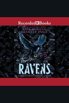The Ravens [electronic resource] / Kass Morgan, Danielle Paige.