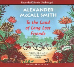 To the land of long lost friends / by Alexander McCall Smith.