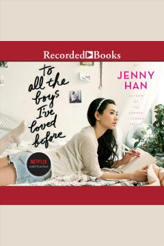 To all the boys i've loved before [electronic resource] / Jenny Han.