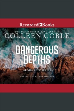 Dangerous depths [electronic resource] / Colleen Coble.