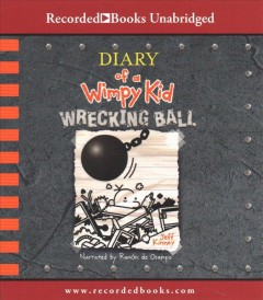 Diary of a wimpy kid. Wrecking ball / Jeff Kinney.