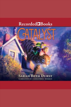 Catalyst [electronic resource] / by Sarah Beth Durst.