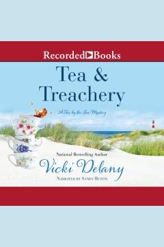 Tea & treachery [electronic resource] / Vicki Delany.