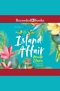 Island affair [electronic resource] / Priscilla Oliveras.