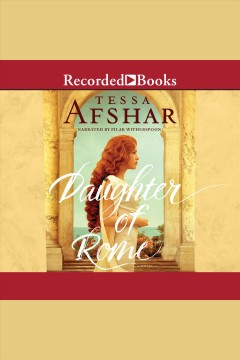 Daughter of rome [electronic resource] / Tessa Afshar.
