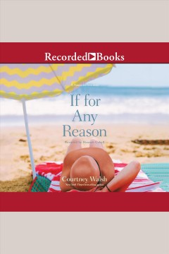 If for any reason [electronic resource] / Courtney Walsh.