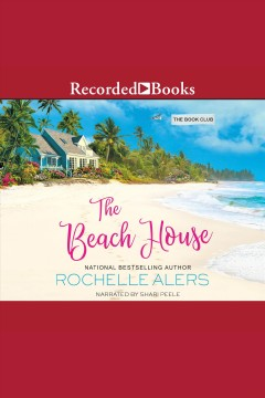 The beach house [electronic resource] / Rochelle Alers