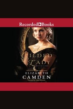 A gilded lady [electronic resource] / Elizabeth Camden.