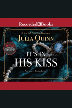 It's in his kiss [electronic resource] / Julia Quinn.