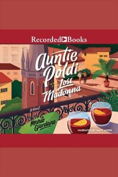 Auntie Poldi and the lost Madonna [electronic resource] / Mario Giordano ; translated by John Brownjohn.