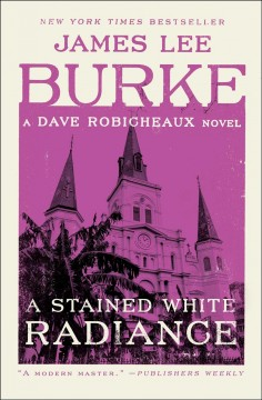 A stained white radiance : a Dave Robicheaux novel / James Lee Burke.