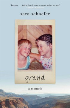 Grand : a memoir / Sara Schaefer.