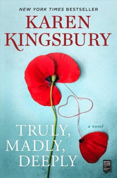 Truly, madly, deeply a novel / Karen Kingsbury.