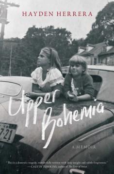 Upper Bohemia : a memoir / Hayden Hererra.