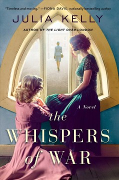 The whispers of war / Julia Kelly.