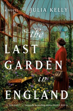 The last garden in England / Julia Kelly.