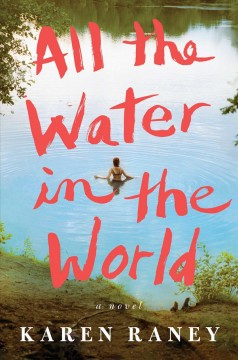 All the water in the world / by Karen Raney.