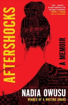 Aftershocks [electronic resource] : a memoir / Nadia Owusu.